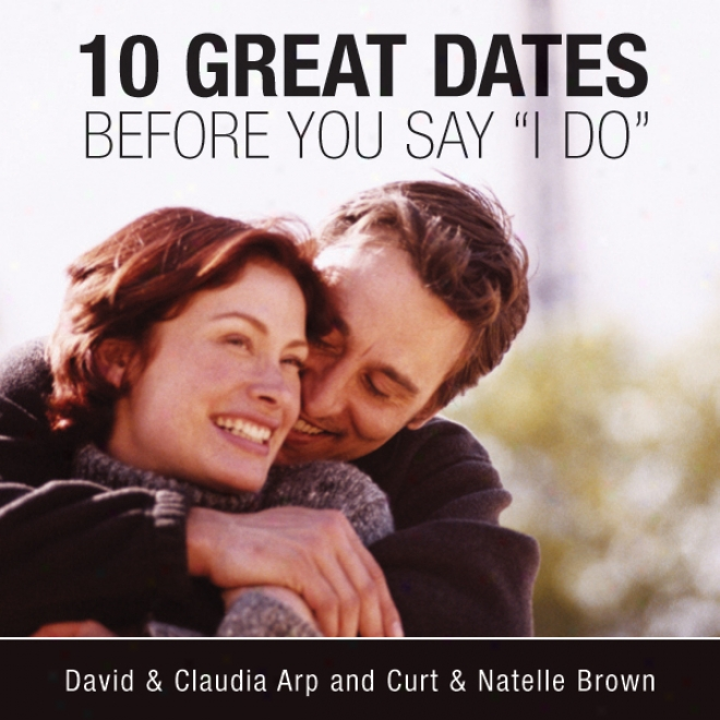10 Great Dates Before You Say 'i Do' (unabridged)