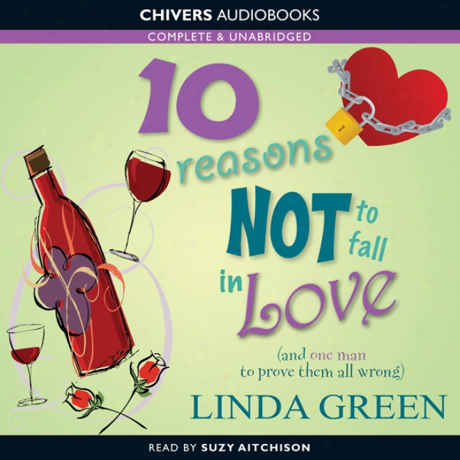 10 Reasons Not To Fall In Love (unabridged)