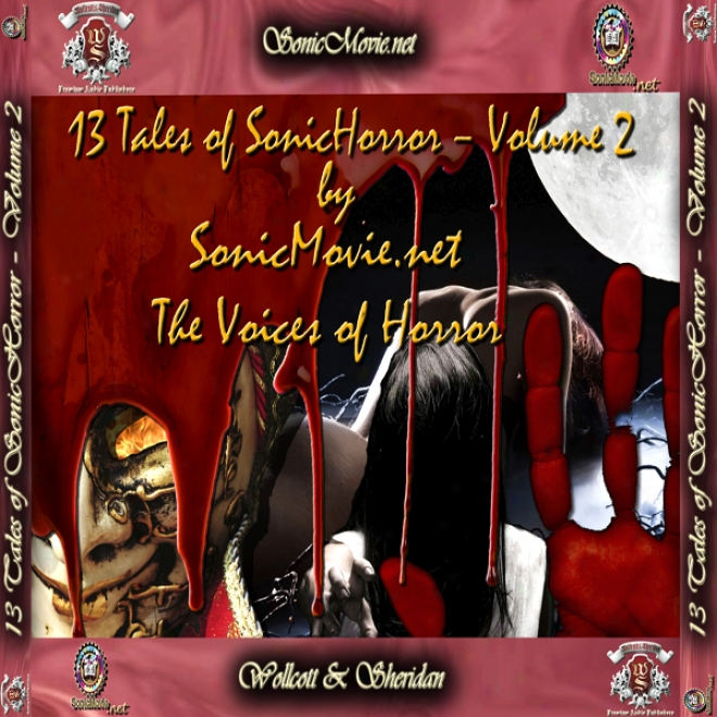 13 Tales Of Sonic Horror, Volume 2 (unabridged)