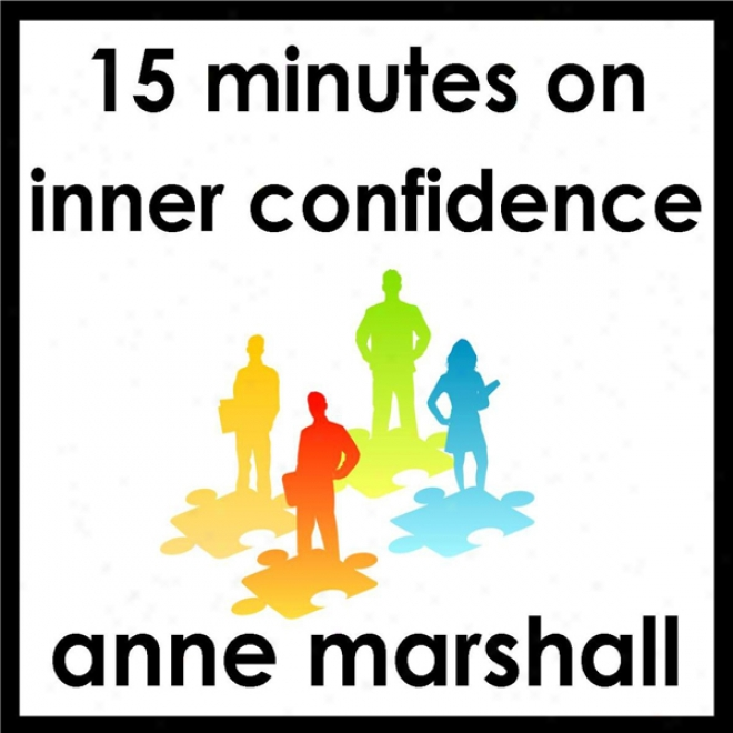 15 Minutes On Inner Confidence (unabrjdged)