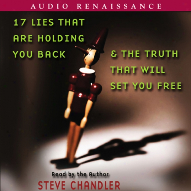 17 Liex That Are Holding You Back And The Principle That Will Set You Free (unabridged)