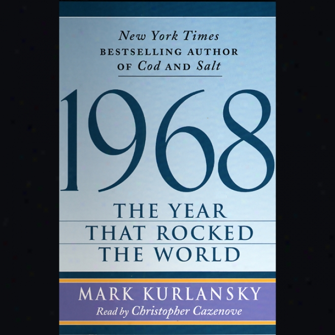 1968: The Year That Rocked The World (unabridged)