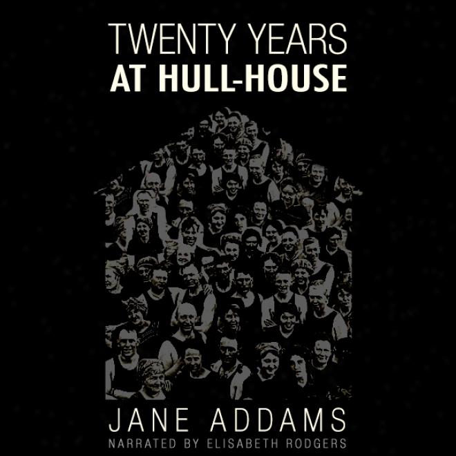 20 Year At Hull House (unabridged)