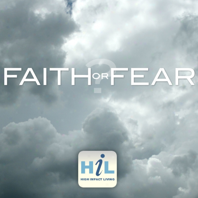 2009: Faith Or Fear