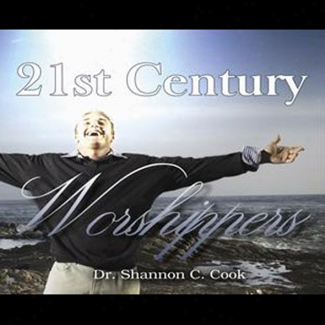 21st Century Worshippers