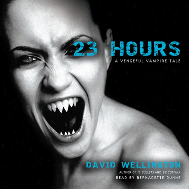 23 Hours: A Vengeful Vampire Tale (unabridged)