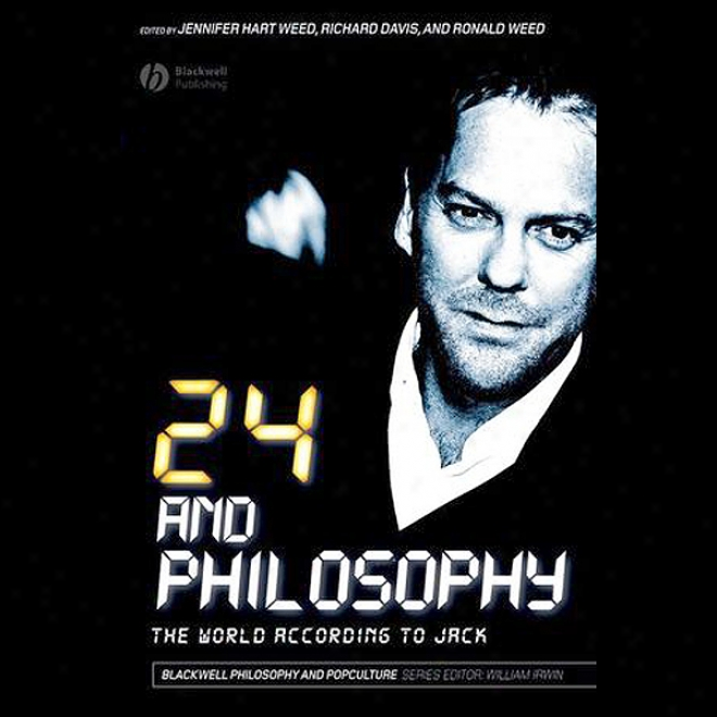 24 And Philosophy: The World According To Jack (unabridged)