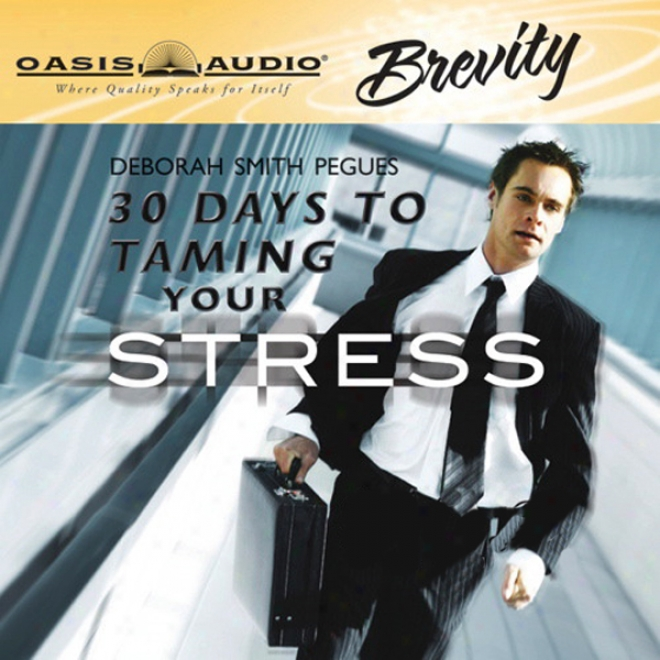 30 Days To Taming Your Stress (unabridged)