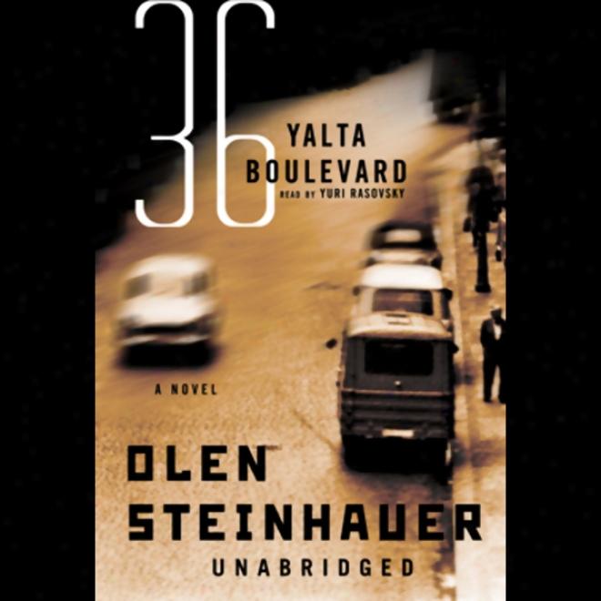 36 Yalta Boulevard: A Novel (unabridged)