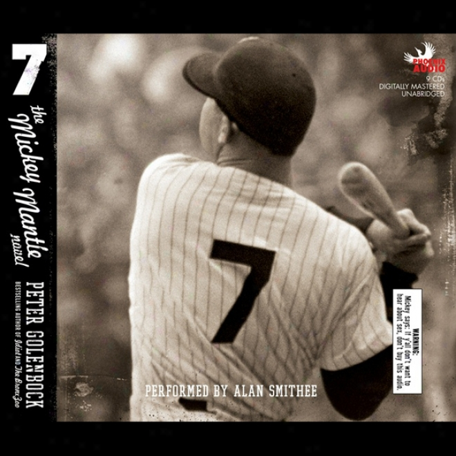 7: The Mickey Mantle Novel (unabridgeed)