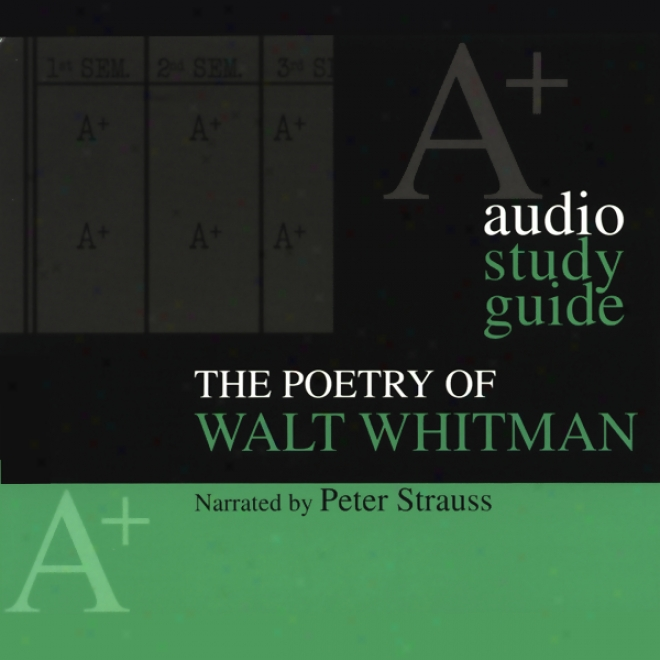 A+ Audio Study Guide: The Poetry Of Walt Whtiman (unabridged)