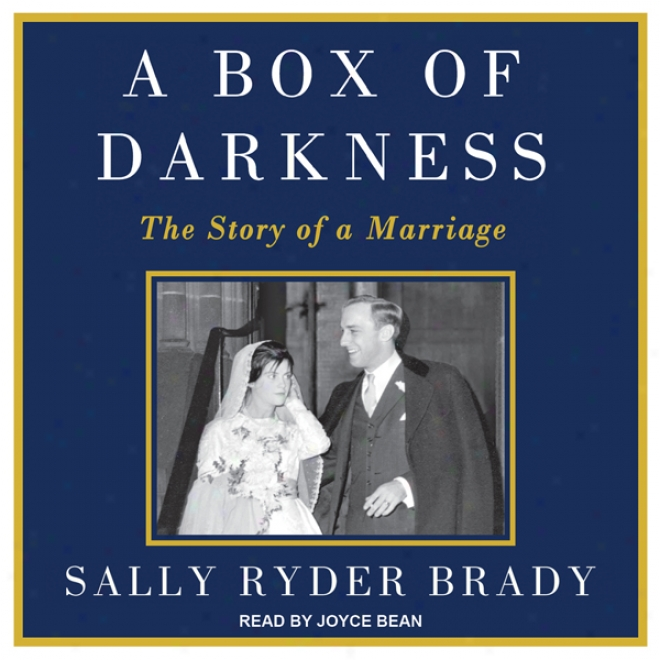A Box Of Darkness: The Stort Of A Marriage (unabridged)