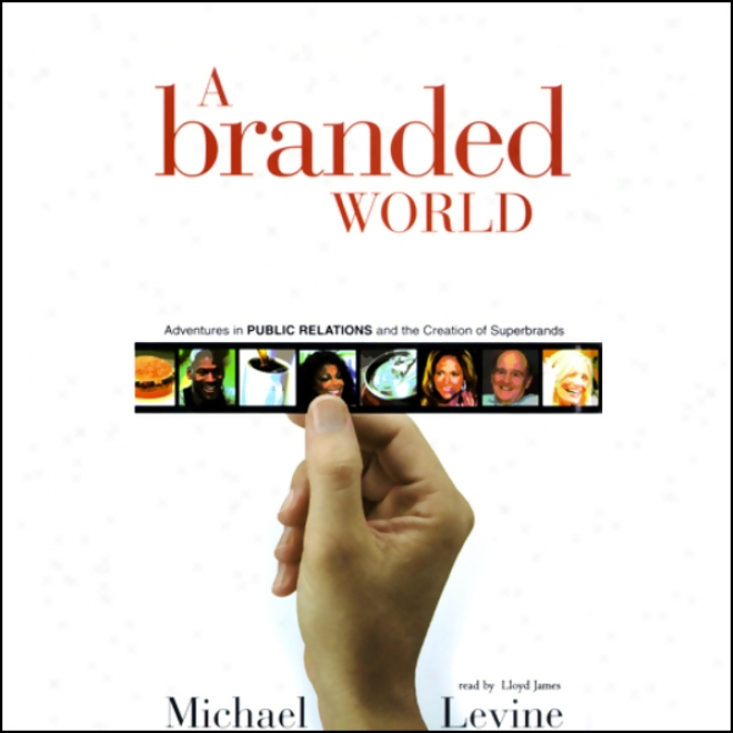 A Brander Natural order: Adventures In Public Relations And The Creation Of Superbrands (unabridgde)