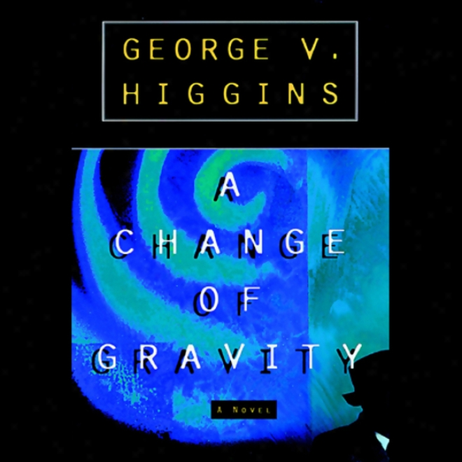 A Change Of Gravity (unabridged)