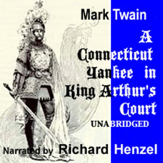 A Connecticut Yankee In King Arthur's Court (unabridged)