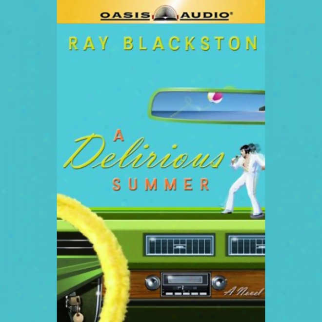 A Delirious Summer (unabridged)