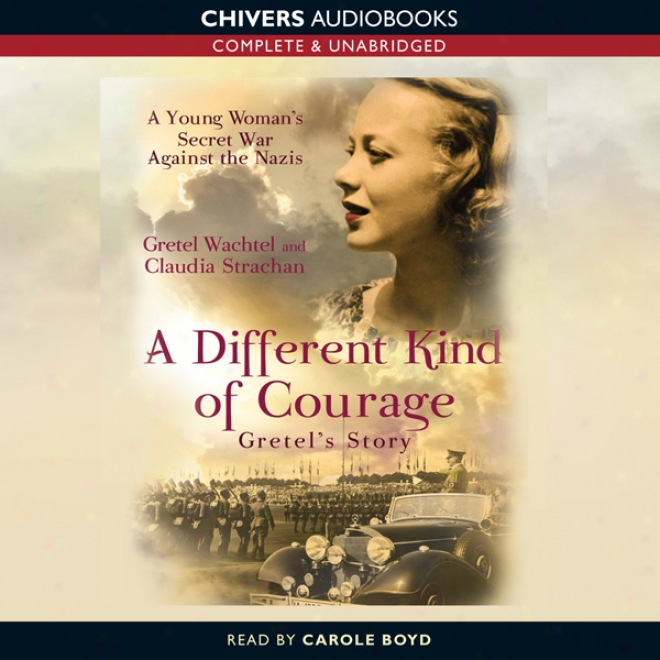 A Different Benevolent Of Courage (unabridged)