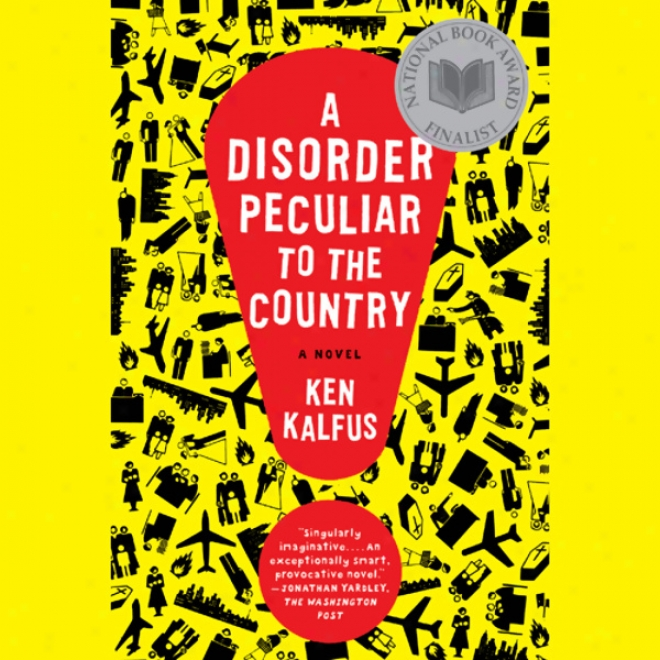 A Disorder Peculiar To The Country: A Novel (unabridged)