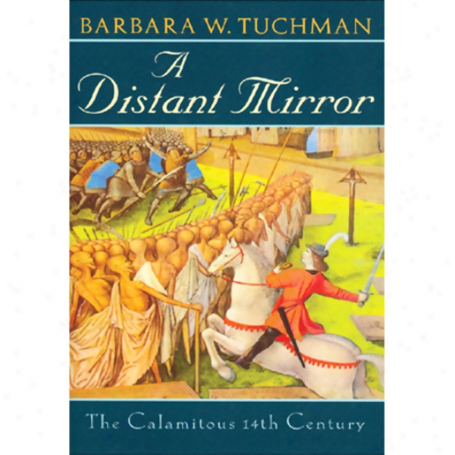 A Distant Mirror: The Calamitous Furteenth Century (unabridged)
