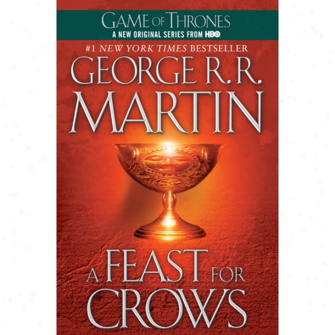 A Feast For Crows: A Song Of Ice And Heat, Book Iv (unabridhed)