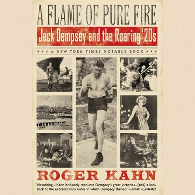 A Flame Of Pure Fir: Jack Dempsey And The Roaring '20s (unabridged)