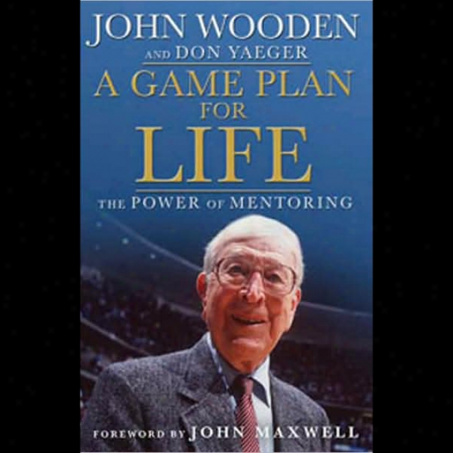 A Game Plan For Life: The Power Of Mentoring (unabridged)