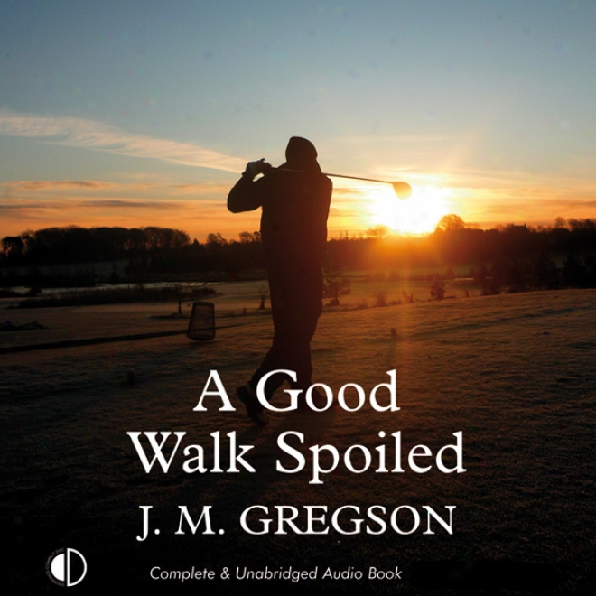 A Good Walk Spoiled (unabridged)