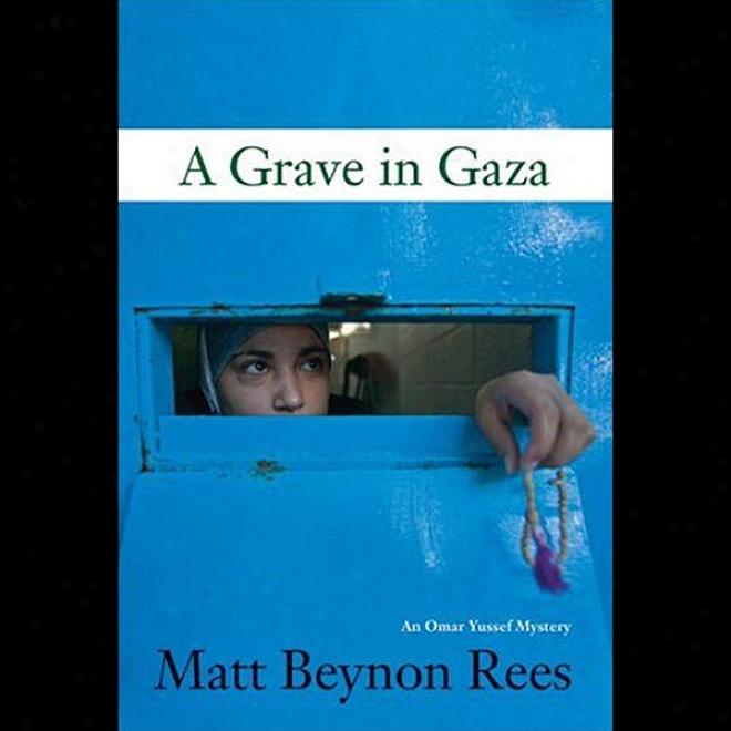 A Grave In Gaza: An Omar Yussef Mystery (unabridged)