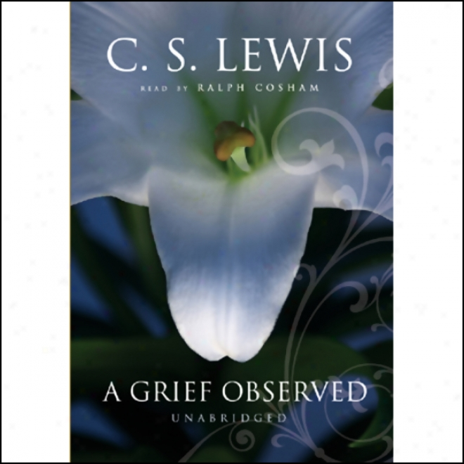 A Grief Observed (unabridged)