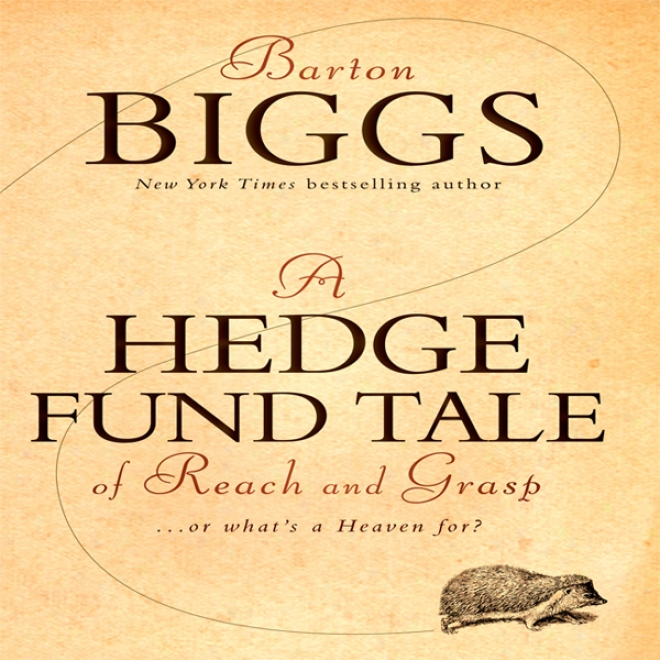 A Hedge Fund Tale Of Reach And Grasp: What's A Heaven For (unabridged)