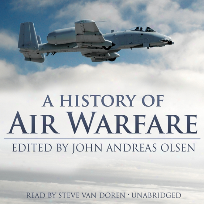 A History Of Air Warfare (nabridged)