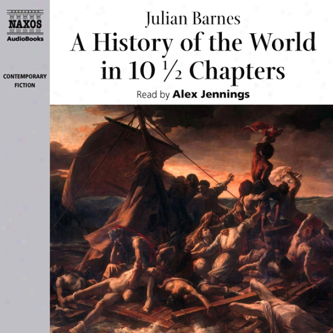 A History Of The World In 10 1/2 Chapters (unabridged)