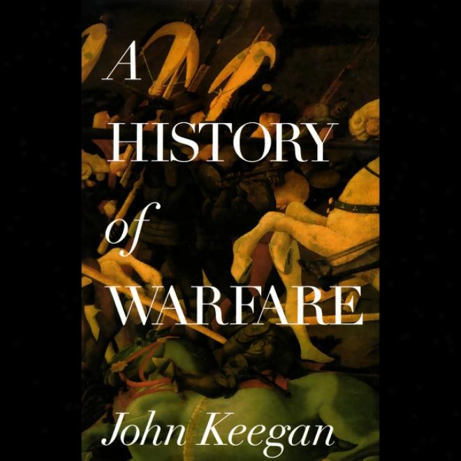 A Histkry Of Warfare (unabridged)