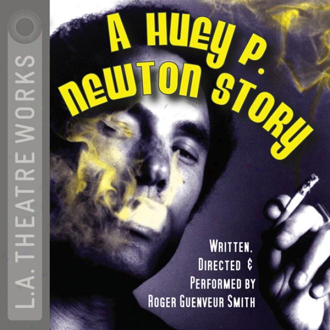 A Huey P. Newton Story (dramatized)