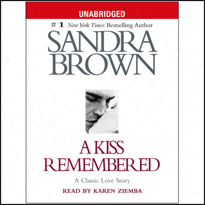 A Kiss Remembered (unabridged)