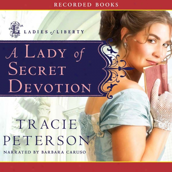 A Lady Of Secret Devotion (unabridged)