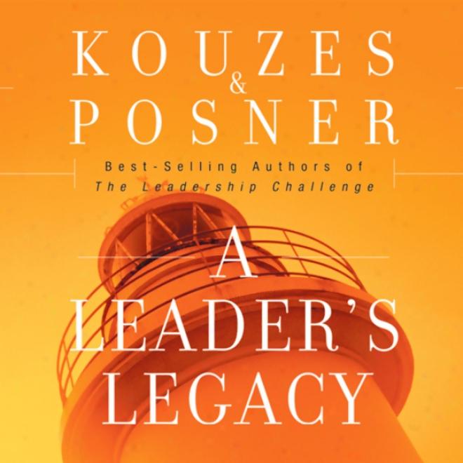 A Leader's Legacy (unabridged)