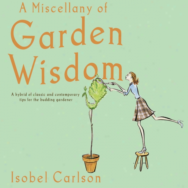 A Miscellany Of Garden Wisdom (unabridged)