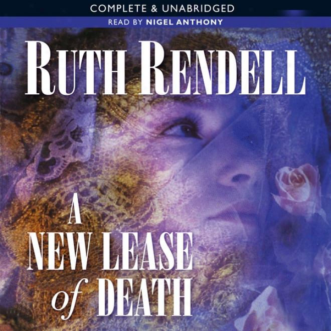 A New Lease Of Death: Each Inspector Wexford Mystery (unabridged)
