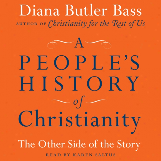 A People's History Of Christianity: The Other Side Of The Story (unabridged)