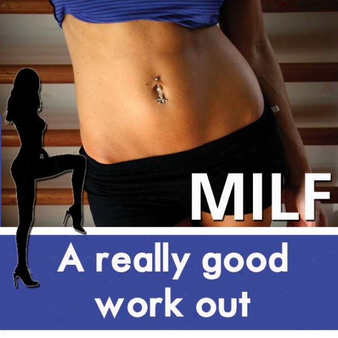 A Really Good Workout: The Milf Diaries (unabridged)