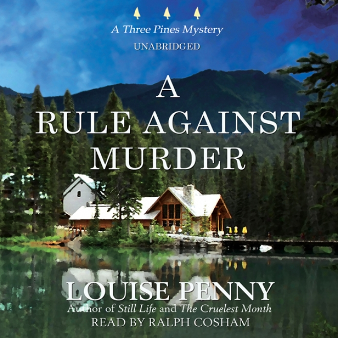 A Rule Against Murder: A Three Pines Secret (unabridged)