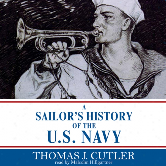 A Sailor's History Of The U.s. Navy (unabbridged)