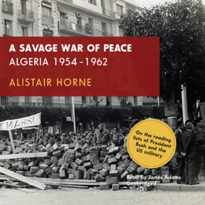 A Savage War Of Harmony: Algeria 1954-1962 (unabridged)