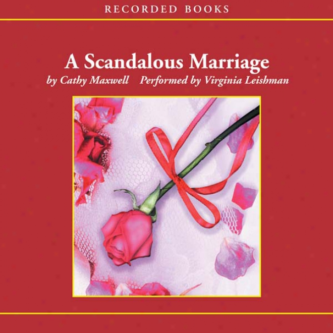 A Scandalous Marriage (unabridged)
