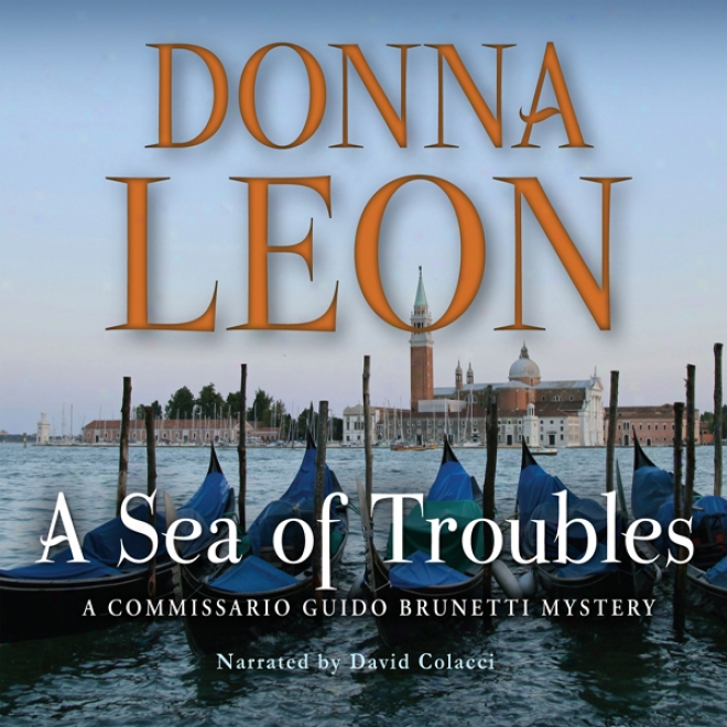 A Sea Of Troubles: A Commissario Guido Brunetti Mystery (unabridged)