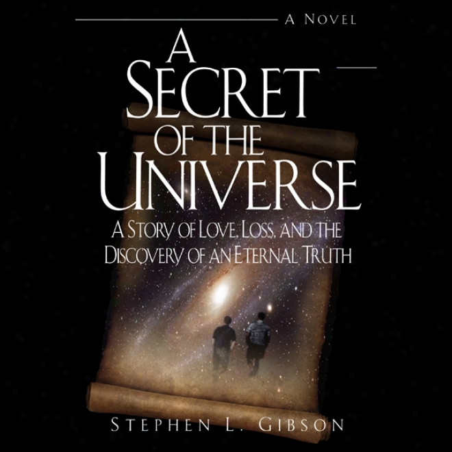 A Secret Of The Universe: A Story Of Love, Loss, And The Discovery Of An Eternal Truth (unabridged)