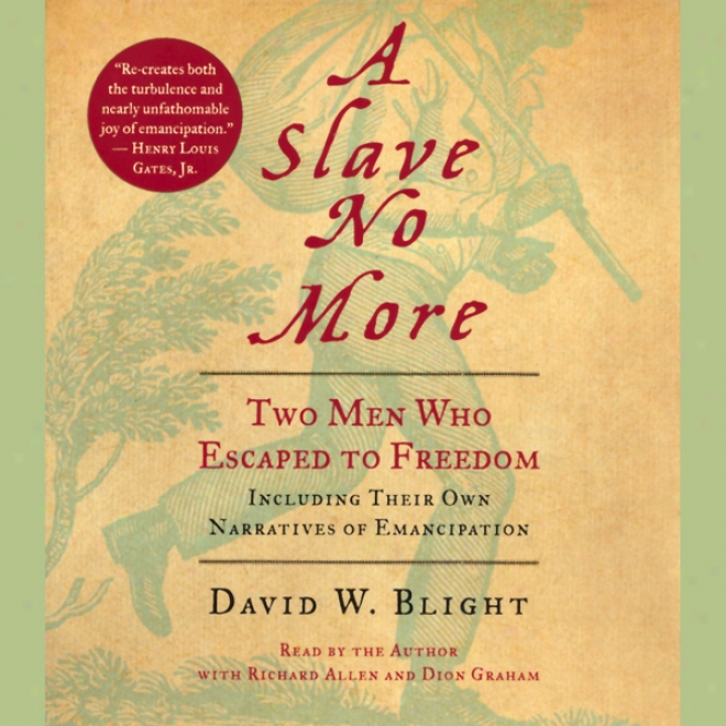 A Slave No More: Two Men Who Escsped To Freedom (unabridged)