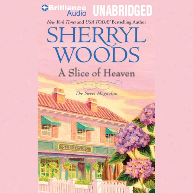 A Slice Of Heaven: Sweet Magnolias, Book 2 (unabridged)