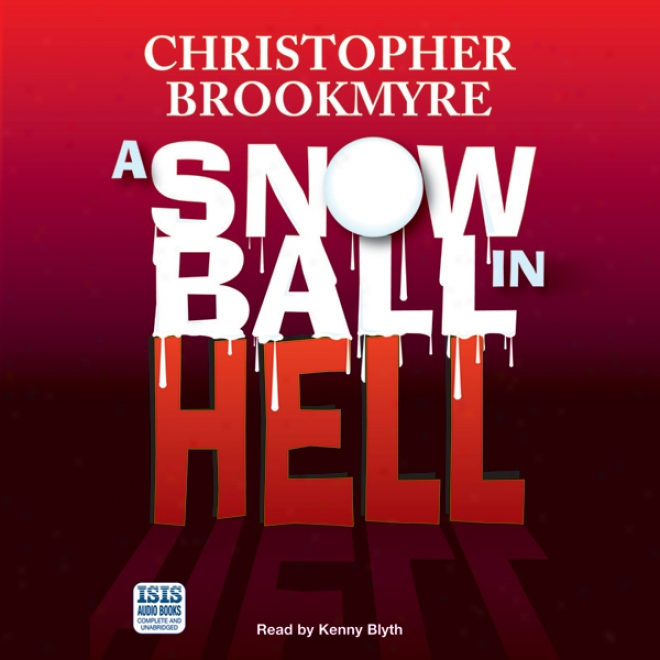 A Snowball In Hell (unabridged)